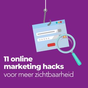 11 online marketing hacks voor meer zichtbaarheid