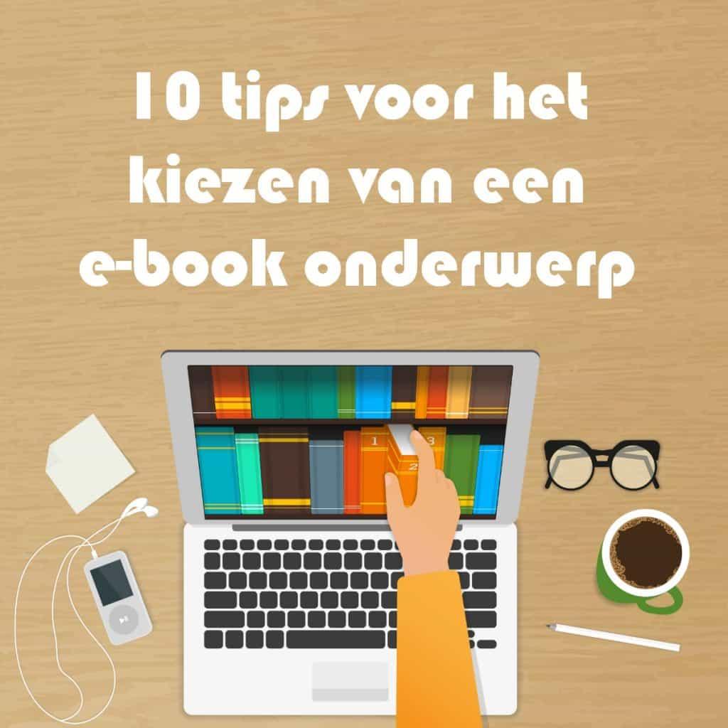 tien tips voor het kiezen van een e-book onderwerp