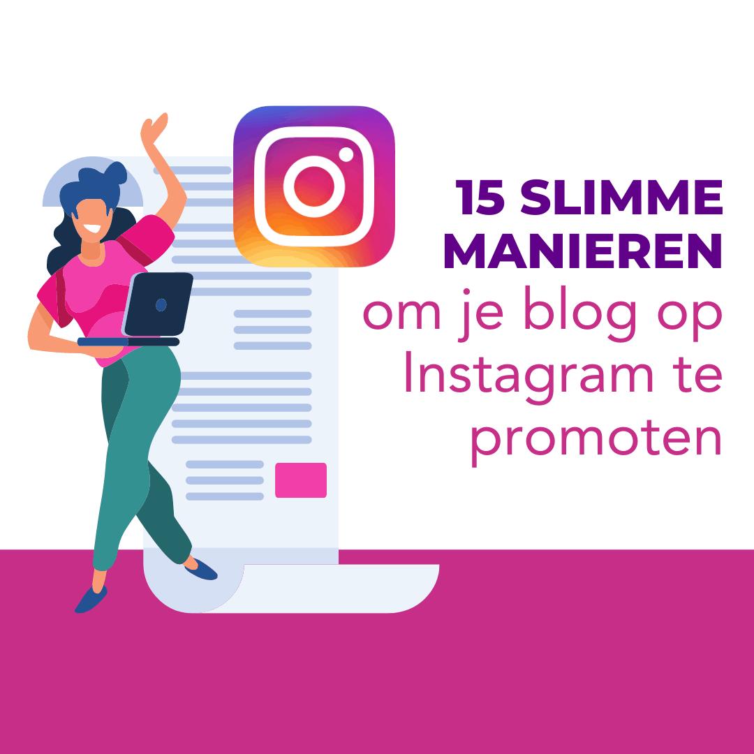 15 slimme manieren om je blog op Instagram te promoten
