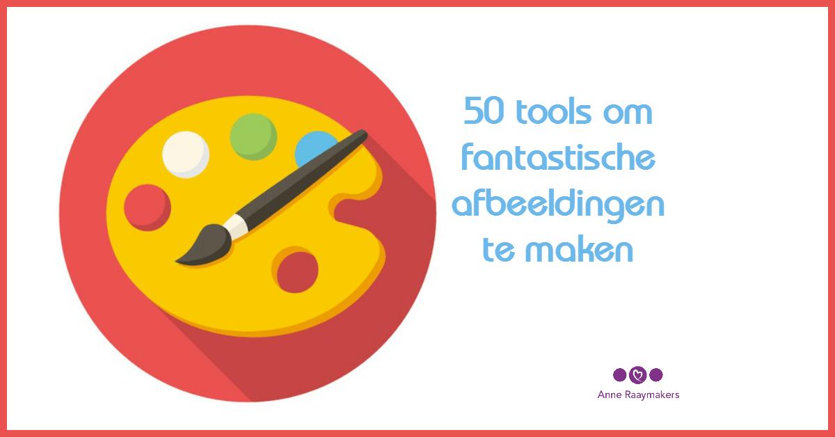 50 Tools Om Fantastische Afbeeldingen Te Maken