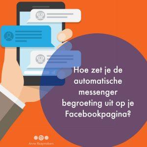 Hoe zet je de automatische messenger begroeting uit op je Facebookpagina?