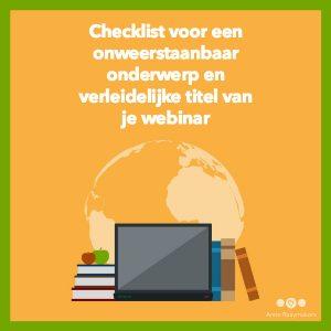 Checklist voor een onweerstaanbaar onderwerp en verleidelijke titel van je webinar