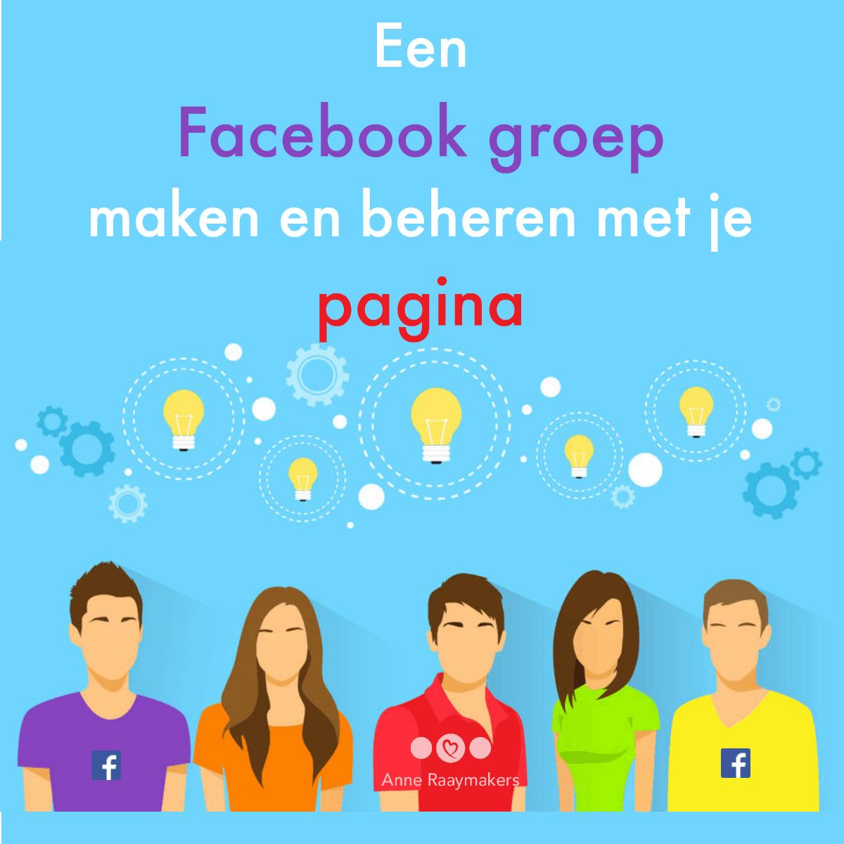 Een Facebookgroep maken en beheren met je pagina