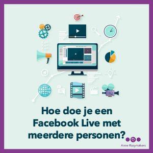 Hoe doe je een Facebook Live met meerdere personen?
