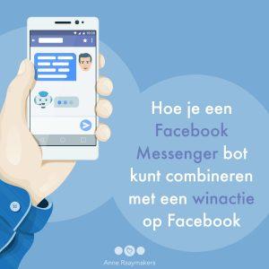 Hoe je een Facebook Messenger bot kunt combineren met een winactie op Facebook