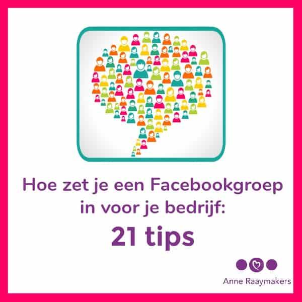 Hoe zet je een Facebookgroep in voor je bedrijf 21 tips