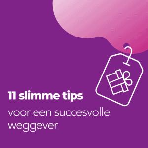 11 slimme tips voor een succesvolle weggever