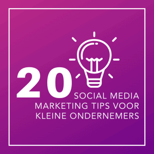 20 Social media marketing tips voor kleine ondernemers