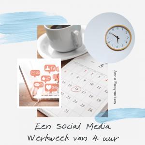 Een Social Media Werkweek van 4 uur
