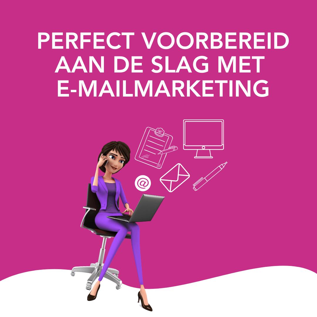Perfect voorbereid aan de slag met e-mailmarketing