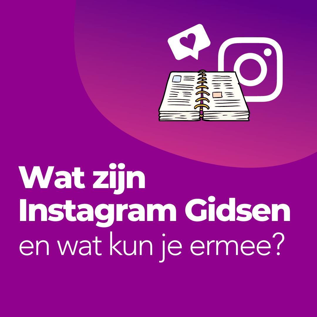 Wat zijn Instagram Gidsen en wat kun je ermee