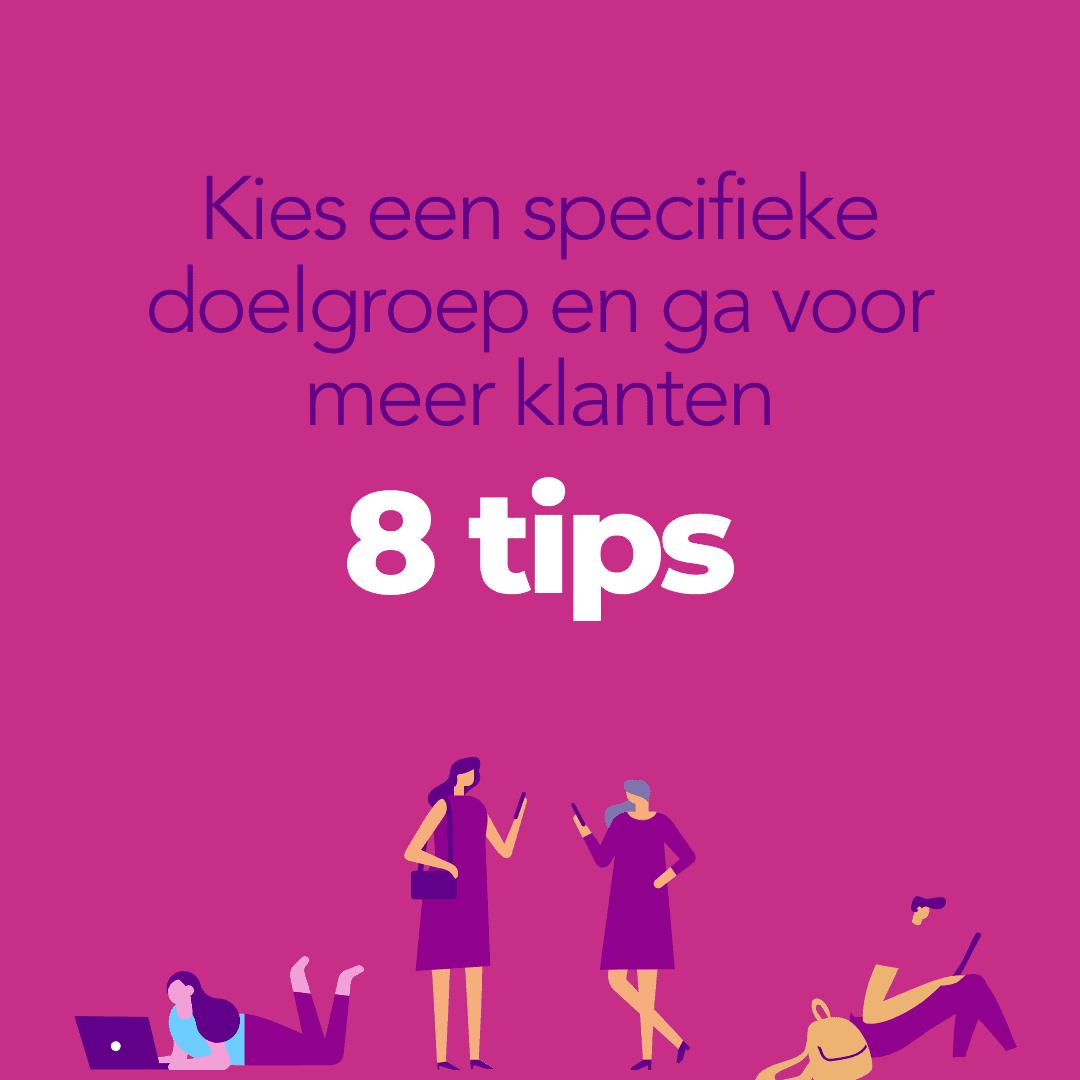 Kies een specifieke doelgroep en ga voor meer klanten 8 tips