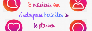 3 manieren om instagram berichten in te planne