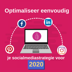 Optimaliseer eenvoudig je social media strategie voor 2020