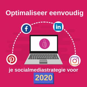 Optimaliseer eenvoudig je social media strategie voor 2020