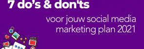 UITGELICHT 7 do's & don'ts voor jouw social media marketing plan 2021