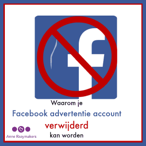 Waarom je Facebook Advertentie account verwijderd kan worden