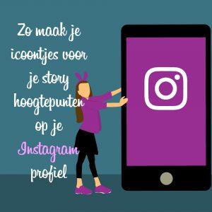 Zo maak je icoontjes voor je story hoogtepunten op je Instagram profiel